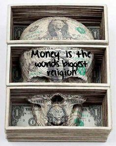 Money runs the world.