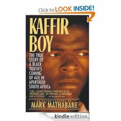 mark mathabanes kaffir boy essay Kaffir boy: the true story of a black youth's coming of age in apartheid south africa by mark mathabane.