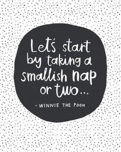 Love Quote – Lets Start With A Smallish Nap or Two… – Winnie The Pooh Quote. Hand-lettered Love Quote Lets Start With A Smallish Nap or Two Winnie The Pooh Quote. The Words, Cool Words, Winnie The Pooh Quotes, Pretty Words, Disney Quotes, Quotable Quotes, Qoutes, Words Quotes, Sad Sayings
