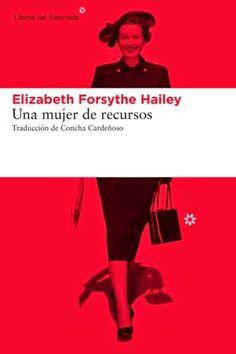 Devoradora de libros: Una mujer de recursos - Elizabeth Forsythe Hailey
