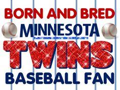 Minnesota Twins- For sure my husband!
