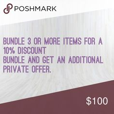 BUNDLE BUNDLE AND SAVE Like 3 items or more bundle them and get 10% and a private offer (on most items) Other