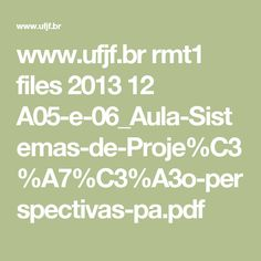 www.ufjf.br rmt1 files 2013 12 A05-e-06_Aula-Sistemas-de-Proje%C3%A7%C3%A3o-perspectivas-pa.pdf