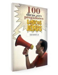 Cem dicas para pregadores Loucos por Jesus — Loja do Lucinho