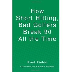 Reviewed by Kristie Ingerto for Readers' Favorite  How Short Hitting, Bad Golfers Break 90 All the Time, written by Fred Fields and illustrated by Stephen Stanton, is the handiest book for anyone with any kind of interest in golf. The sport of golf and the theory of the game is discussed in the first chapter of this book. Following this are chapters devoted to chipping, putting, and pitching, along with a chapter about one's grip. Then there are also chapters discussing how to hit the ball…