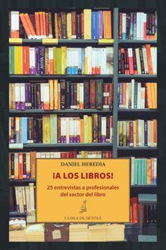 ¡A los libros! / Daniel Heredia