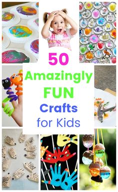 50 Amazingly Fun Crafts for Kids!