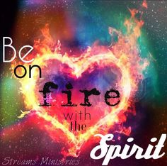 Be on fire for the Lord! Heart prophetic art digital art painting.