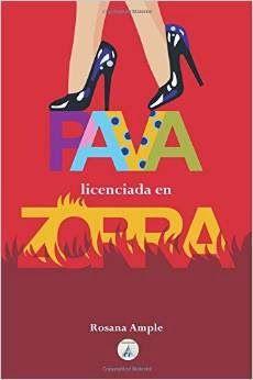 """Libros, Historias y Yo: PAVA LICENCIADA EN ZORRA """"ROSANA AMPLE"""""""