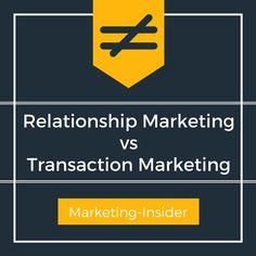 Relationship Marketing Strategies – Differentiating Relationship Marketing and Transaction Marketing