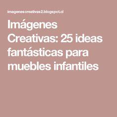 Imágenes Creativas: 25 ideas fantásticas para muebles infantiles