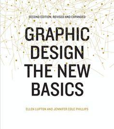 Ellen Lupton, Jennifer Cole Phillips Graphic design the new basics Graphic Design Books, Book Design, Id Design, Design Basics, New Students, Design Museum, New Chapter, Letterhead, Interactive Design