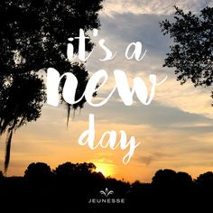 It's a new day. -