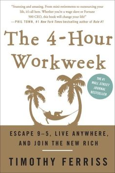 The 4-Hour Workweek: Escape 9-5, Live Anywhere, and Join the New Rich Timothy Ferriss