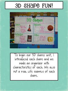 This page has 3 great 3D shape activities - describe each on the anchor chart and put a real life example photo for each shape; find foods that represent each shape; test if they roll, stack, or slide.
