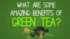 Green Tea's AMAZING Health Benefits