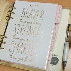 "Kikki K dashboard quote: ""Braver, Stronger, Smarter."" works with Filofax too! Kikki K Planner, Cute Planner, Planner Pages, Printable Planner, Happy Planner, Planner Stickers, Printables, Prima Planner, Perfect Planner"