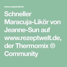 Schneller Maracuja-Likör von Jeanne-Sun auf www.rezeptwelt.de, der Thermomix ® Community