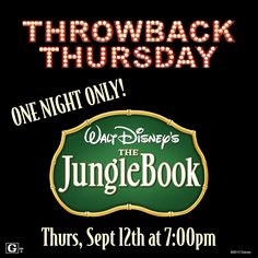 The votes are in and the winning film for our next THROWBACK THURSDAY is... THE JUNGLE BOOK!  Tickets are on sale now for September 12th 7p. Doors open at 6:30p.   All tickets are General Admission $10, includes a 46oz popcorn and 16oz Fountain Drink.  For tickets, call 1-800-DISNEY6 or go to www.elcapitantickets.com!