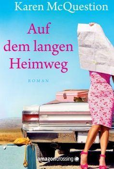 Auf dem langen Heimweg: Roman eBook: Karen McQuestion, Barbara Ostrop: Amazon.de: Kindle-Shop