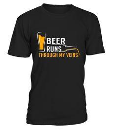 Beer Runs Through My Veins  #gift #idea #shirt #image #BestCancerIdeas #funnygiftshirt #videotv #gamingshirt