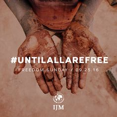 Join us as we will not stop fighting #UntilAllAreFree! Sign up to join us this Sept 25th! www.ijm.org/freedom-sunday