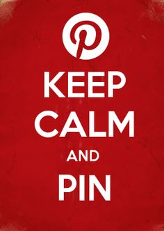 KEEP CALM AND PIN