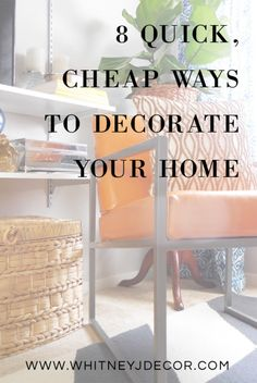 8 Quick, Inexpensive Updates to Make Your Home Look Great