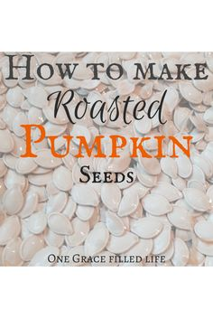 Pumpkin seeds: the new superfood! Roasted pumpkin seeds, organic gardening.
