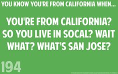 Uuuuugha I hate that..except they don't know socal is southern California.