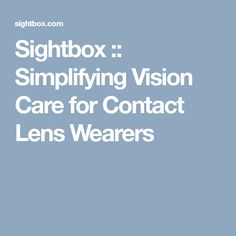 Sightbox :: Simplifying Vision Care for Contact Lens Wearers