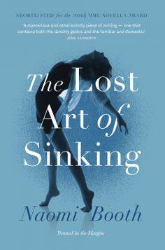 The Lost Art of Sinking | Naomi Booth | 9781908058294 | NetGalley