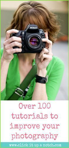 Photography Tips: Over 100 Tutorials - Great tips that will help you capture those special occasions, holidays and events!