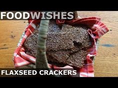 "Food Wishes Video Recipes: Flaxseed Crackers - Meet the ""Flackers"""