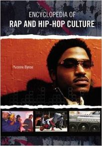 April Book Review: The Encyclopedia of Rap and Hip Hop Culture by Yvonne Bynoe – The Society