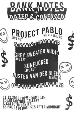 RA: Bank Notes + Dazed & Confused present Project Pablo (Live) at Solar Culture, Arizona
