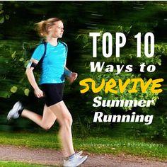 Top 10 Ways to Survive Summer Running