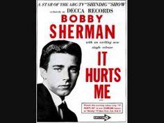 Bobby Sherman - It Hurts Me (1965)
