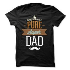 100 % pure super Dad T Shirts, Hoodies. Check Price ==► https://www.sunfrog.com/LifeStyle/100-pure-super-Dad.html?41382