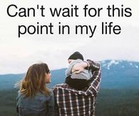 Can't Wait For This Point In My Life