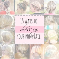 15 Different Ways to Dress Up your Ponytail for a party, special event or occasion.