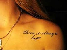 tattoo-quotes-there is always hope - Tattoo Models, Designs, Quotes and Ideas Tattoo Girls, Girl Tattoos, Tattoos For Women, Friend Tattoos, 12 Tattoos, Bone Tattoos, Body Art Tattoos, Tatoos, Tattoo Ink
