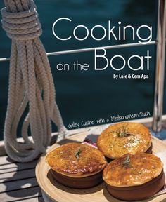 The 6 Million Dollar Story • Cooking on the Boat by Lale and Cem Apa