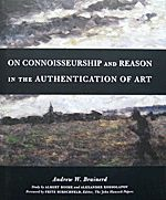 ON CONNOISSEURSHIP AND REASON IN THE AUTHENTICATION OF ART. (9780978927011) Andrew W. Brainerd. Value In Art, Global Art, Art Market, Art World, Books, Libros, Book, Book Illustrations, Libri