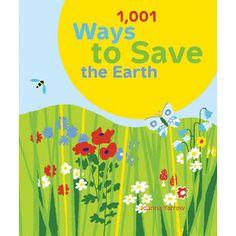 1,001 Ways to Save the Earth by Joanna Yarrow / ©: Chronicle Books