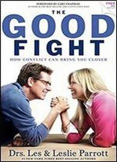 The Good Fight: How Conflict Can Bring You Closer free ebook