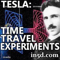 Serbian/American inventor, engineer, futurist: Nikola Tesla, (1856-1943) ~ Time Travel Experiments