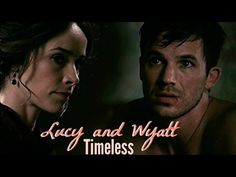 Lucy and Wyatt ✗ Timeless - YouTube