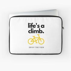 """""""Life's a Climb Enjoy the View (Black Text)"""" Laptop Sleeve by wellsaidsir 