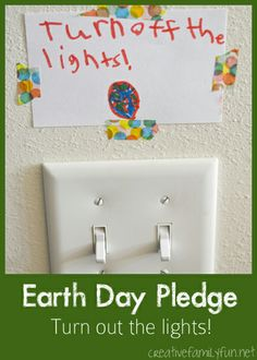 Earth Day Pledge ~ Turn Off the Lights! ~ Creative Family Fun